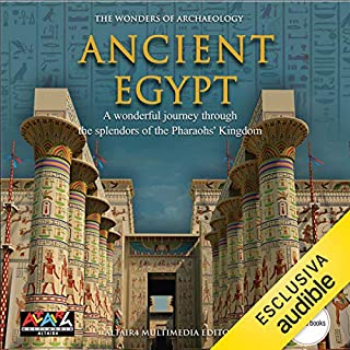 Ancient Egypt     The wonders of archaeology              Written by:                                                                                                                                 Maria Pia Cesaretti,                                                                                        Silvia Einaudi,                                                                                        Maria Beatrice Galgano,                   and others                          Narrated by:                                                                                                                                 Clive Riche                      Length: 47 mins     Not rated yet     Overall 0.0