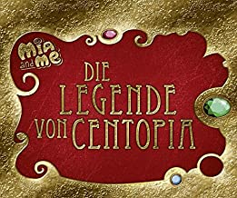 Mia and me - Die Legende von Centopia (German Edition)