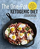 The One Pot Ketogenic Diet Cookbook: 100+ Easy Weeknight Meals for Your Skillet, Slow Cooker, Sheet...