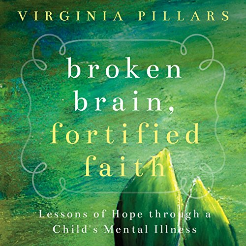 Broken Brain, Fortified Faith audiobook cover art