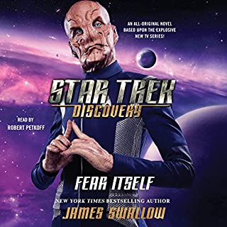 Star Trek: Discovery: Fear Itself                   De :                                                                                                                                 James Swallow                               Lu par :                                                                                                                                 Robert Petkoff                      Durée : 10 h et 1 min     Pas de notations     Global 0,0