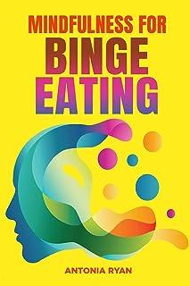 Mindfulness for Binge Eating: 7