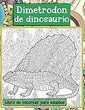 Dimetrodon de dinosaurio - Libro de colorear para adultos 🦕 🦖 (Spanish Edition)