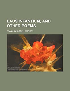 Laus Infantium, and Other Poems