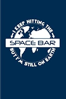 I Keep Hitting The Space Bar But I'm Still On Earth: Funny Astronomy Pun 2020 Planner - Weekly & Monthly Pocket Calendar -...