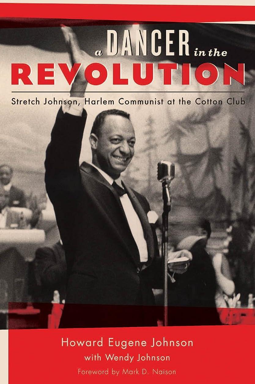 ご近所花嫁私達A Dancer in the Revolution: Stretch Johnson, Harlem Communist at the Cotton Club (English Edition)