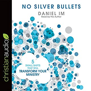 No Silver Bullets     Five Small Shifts That Will Transform Your Ministry              By:                                                                                                                                 Daniel Im                               Narrated by:                                                                                                                                 Daniel Im                      Length: 8 hrs and 30 mins     1 rating     Overall 5.0