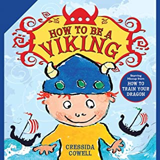 How to Be a Viking                   By:                                                                                                                                 Cressida Cowell                               Narrated by:                                                                                                                                 Cressida Cowell                      Length: 24 mins     23 ratings     Overall 4.1