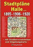 Stadtpläne Halle a.d.S. 1895-1906-1920 [STADTPLAN]: Mit Straßenverzeichnisse sowie einer Umgebungskarte von 1920