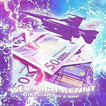 WER MICH KENNT (feat. Scapster & NHK)
