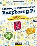 Je programme avec un Raspberry Pi: Embarque pour 10 aventures ludiques avec Scratch, Python, Minecraft (Hors Collection)