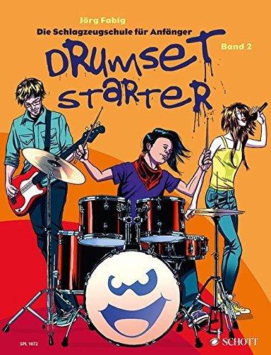 Drumset Starter: Die Schlagzeugschule für Anfänger. Band 2. Schlagzeug / Drumset. Lehrbuch mit CD. (Schott Pro Line) by Jörg Fabig (2014-03-06)