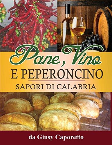 Pane, Vino e Peperoncino: Sapori di Calabria