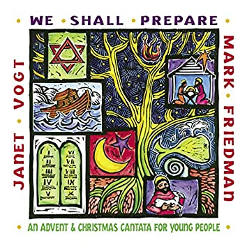 We Shall Prepare: An Advent & Christmas Cantata for Young People