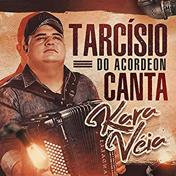 Tarcísio do Acordeon Canta Kara Véia