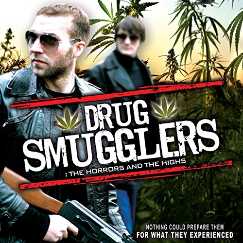 Drug Smugglers: The Horrors and the Highs audiobook cover art