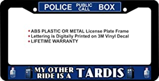 Dr. Who My Other Ride is a Tardis Public Call Box Custom License Plate Frame (Plastic Frame, Qty 1)