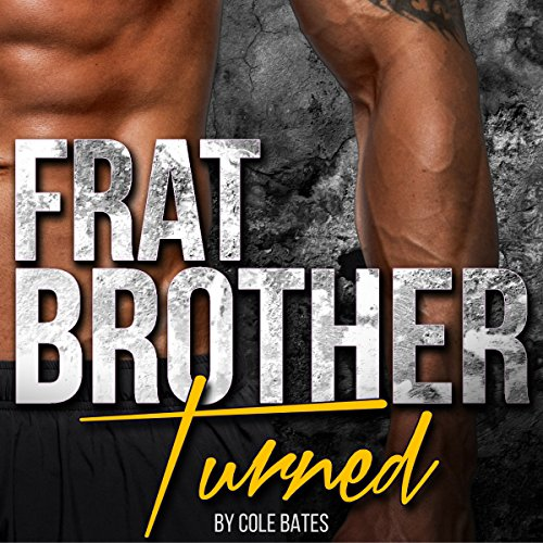 Frat Brother Turned: A Straight to Gay Romance audiobook cover art