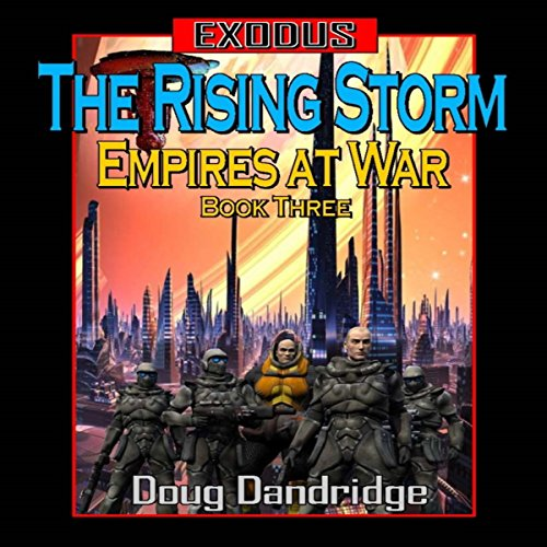 Exodus: Empires at War: Book 3: The Rising Storm cover art