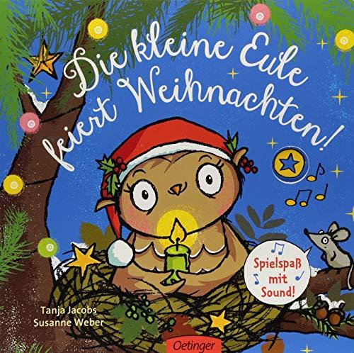 Die kleine Eule feiert Weihnachten: Spielspaß mit Sound (Die kleine Eule und ihre Freunde)