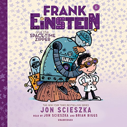 Frank Einstein and the Space-Time Zipper                   By:                                                                                                                                 Jon Scieszka                               Narrated by:                                                                                                                                 Jon Scieszka,                                                                                        Brian Biggs                      Length: 2 hrs and 14 mins     Not rated yet     Overall 0.0