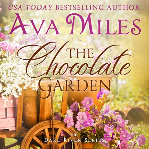 The Chocolate Garden     Dare River, Volume 2              By:                                                                                                                                 Ava Miles                               Narrated by:                                                                                                                                 Em Eldridge                      Length: 10 hrs and 56 mins     8 ratings     Overall 4.5