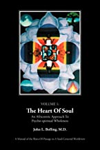 The Heart of Soul: An Africentric Approach To Psycho-spiritual Wholeness: Volume I