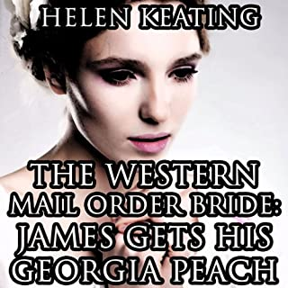 The Western Mail Order Bride: James Gets His Georgia Peach audiobook cover art