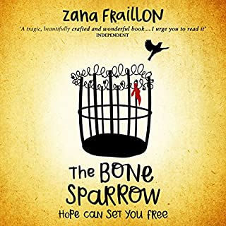 The Bone Sparrow     A Refugee Novel              By:                                                                                                                                 Zana Fraillon                               Narrated by:                                                                                                                                 Gareth Locke                      Length: 4 hrs and 27 mins     20 ratings     Overall 4.3