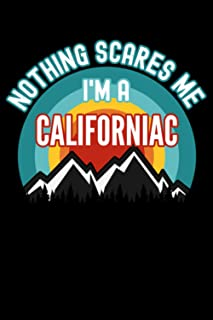 Nothing Scares Me I'm a Californiac Notebook: This is a Gift for a Californiac, Lined Journal, 120 Pages, 6 x 9, Matte Finish