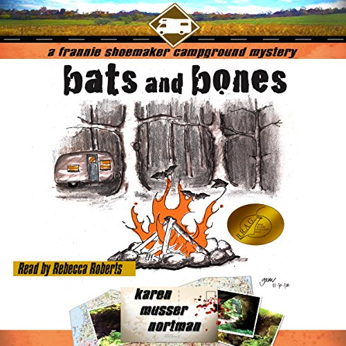 Bats and Bones     The Frannie Shoemaker Campground Mysteries              By:                                                                                                                                 Karen Musser Nortman                               Narrated by:                                                                                                                                 Rebecca Roberts                      Length: 5 hrs and 11 mins     25 ratings     Overall 4.1