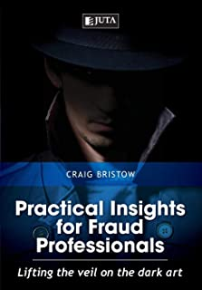 Practical insights for fraud professionals: Lifting the veil on the dark art
