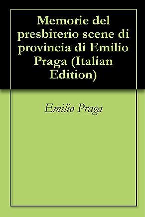 Memorie del presbiterio scene di provincia di Emilio Praga