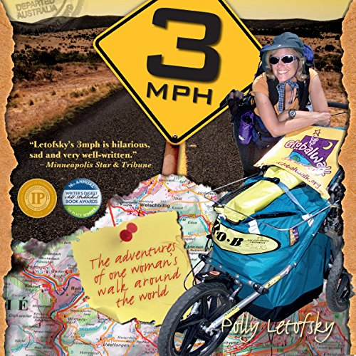 3mph: The Adventures of One Woman's Walk Around the World Audiobook By Polly Letofsky cover art