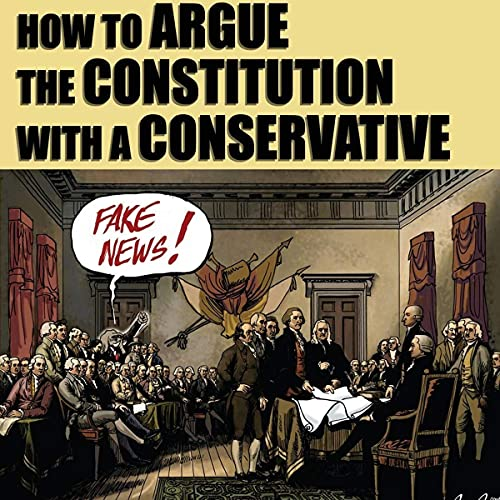 How to Argue the Constitution with a Conservative Audiobook By Michael A. Ventrella cover art