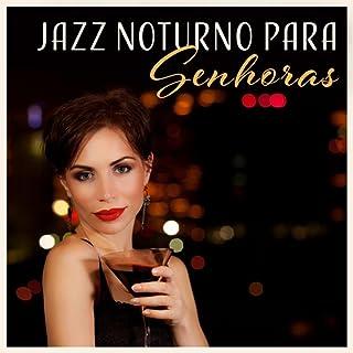 Jazz Noturno para Senhoras - Bom Tempo Junto com o Jazz, Música Alegre, Sons de Saxofone, Piano, Violão