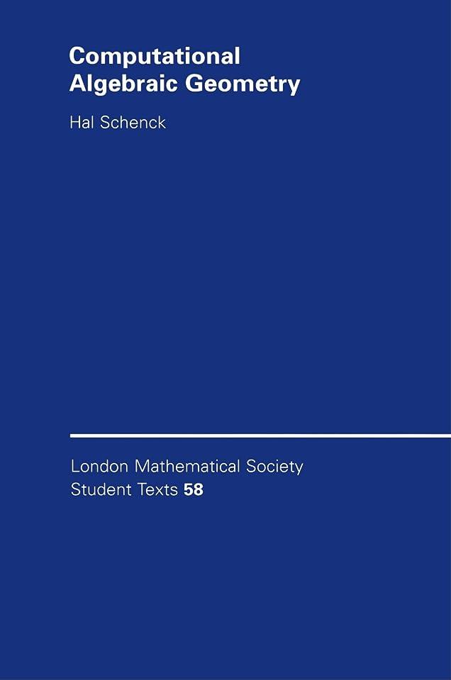 パンサー頭蓋骨敗北Computational Algebraic Geometry (London Mathematical Society Student Texts)