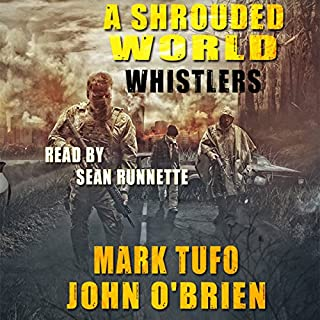 Whistlers     A Shrouded World, Book 1              By:                                                                                                                                 Mark Tufo,                                                                                        John O'Brien                               Narrated by:                                                                                                                                 Sean Runnette                      Length: 8 hrs and 18 mins     2,014 ratings     Overall 4.5