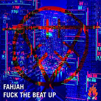 Fuck The Beat Up