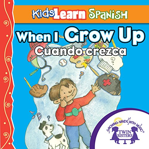 Couverture de Kids Learn Spanish: When I Grow Up (Occupations)