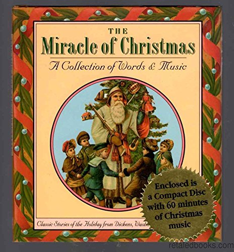 The Miracle of Christmas: A Collection of Words and Music