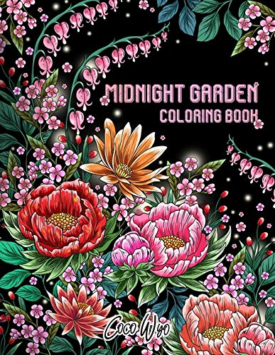 Midnight Garden Coloring Book: Beautiful Flowers and Floral Designs In Midnight Coloring Books Featuring for Adults Stress Relief and Relaxation