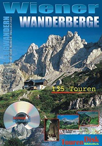 Wiener Wanderberge. CD-ROM für Windows ab 95: 135 Touren zwischen Wien und Enns
