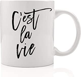 C'est la Vie Coffee Lover Drink Mug Such is Life Inspirational French Attitude Quote Birthday Christmas Graduation Present Friend Family Coworker 11oz Ceramic Tea Cup by Digibuddha DM0037