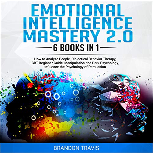 Emotional Intelligence Mastery 2.0: 6 Books in 1 cover art