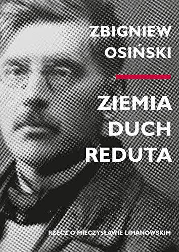 Ziemia - duch - Reduta: Rzecz o Mieczysławie Limanowskim