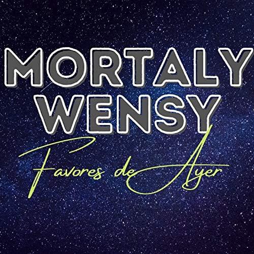 MORTALY WENSY