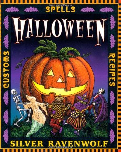 Halloween: Spells, Recipes & Customs: Customs, Recipes and Spells (Holiday)