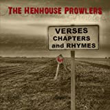 Songtexte von The Henhouse Prowlers - Verses Chapters and Rhymes