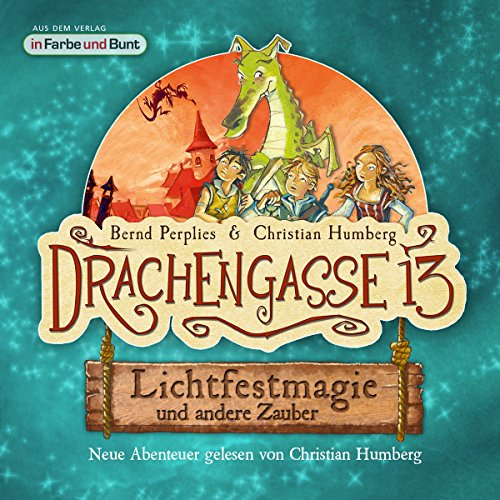 Lichtfestmagie und andere Zauber     Drachengasse 13              Autor:                                                                                                                                 Bernd Perplies,                                                                                        Christian Humberg                               Sprecher:                                                                                                                                 Christian Humberg                      Spieldauer: 1 Std. und 10 Min.     Noch nicht bewertet     Gesamt 0,0